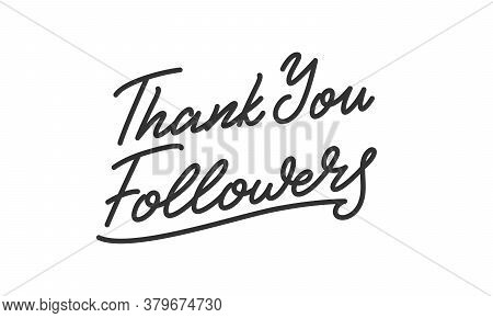 Thank You Followers. Social Media Followers Lettering Calligraphy