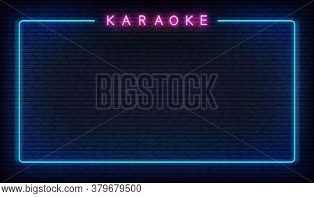 Karaoke Neon Background. Template With Glowing Karaoke Text And Border