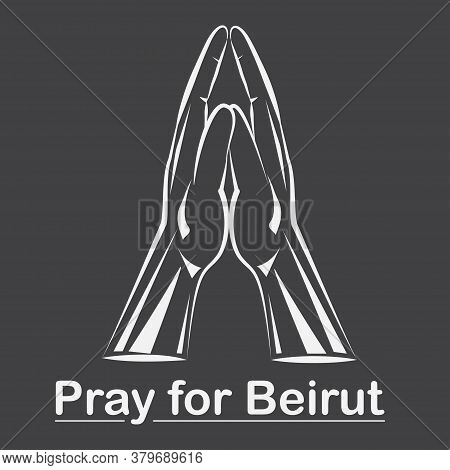 Pray For Beirut Background With Hands In Praying Position