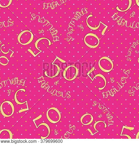 Fifty And Fabulous Seamless Vector Pattern Background. Girly Pink, Gold, Textured Backdrop With Simp