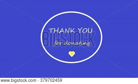 3d Image Of Thank You For Donating Text Asking For Charity. Simple Elegant And Easy Message For Your