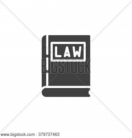Law Book Vector Icon. Filled Flat Sign For Mobile Concept And Web Design. Judgment Book Glyph Icon.