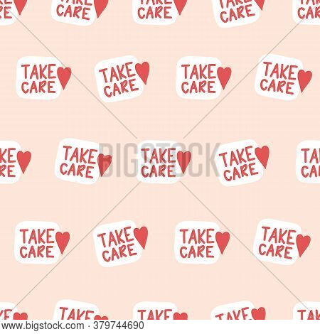 Take Care Seamless Vector Background. Unique Hand Drawn Inspirational Quote About Healthy Rule In Pa
