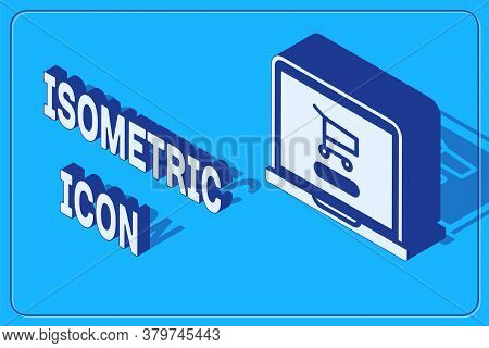 Isometric Shopping Cart On Screen Laptop Icon Isolated On Blue Background. Concept E-commerce, E-bus