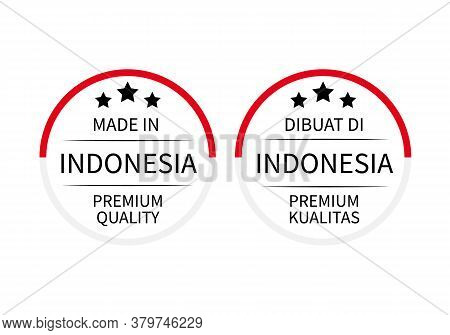 Made In Indonesia Labels In English And In Indonesian Languages . Quality Mark Vector Icon. Perfect