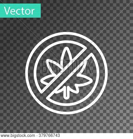 White Line Stop Marijuana Or Cannabis Leaf Icon Isolated On Transparent Background. No Smoking Marij