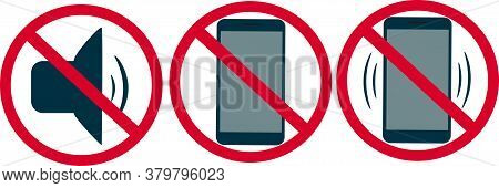 Prohibition Sign. It Is Forbidden To Use A Mobile Phone. Red Crossed Out Circle, Phone Or Alarms Off