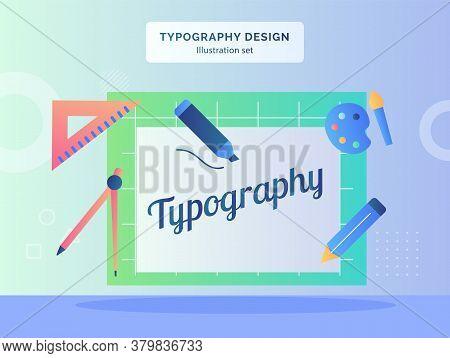 Typography Design Illustration Set Text On Paper Background Of Parker Pencil Paintbrush Color Pallet