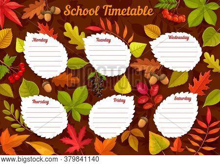 School Timetable With Autumn Leaves, Weekly Student Schedule Vector Template With Trees Or Plants Fo