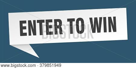Enter To Win Banner. Enter To Win Speech Bubble. Enter To Win Sign