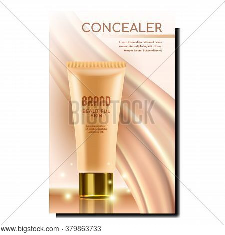 Concealer Cream Tube Promotional Poster Vector. Concealer Cosmetic For Woman Skin Care Advertising M