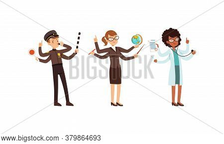Multitasking People Collection, Police Officer, Teacher, Doctor Characters With Many Hands Cartoon S