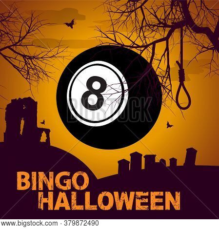 Halloween Bingo Creepy Spooky Background With Number Eight Black Ball Decorative Text And Silhouette
