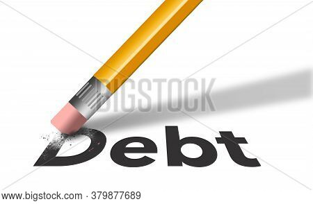 A Yellow Pencil With A Red Rubber Eraser Is Seen Erasing The Word Debt From A Piece Of Paper In This