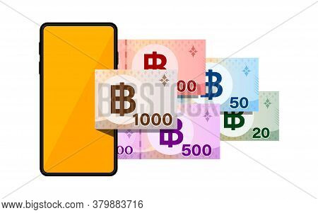 Smartphones And Banknote Money Thai Baht, Smart Phone Orange Screen And Banknote Money Thailand Thb,