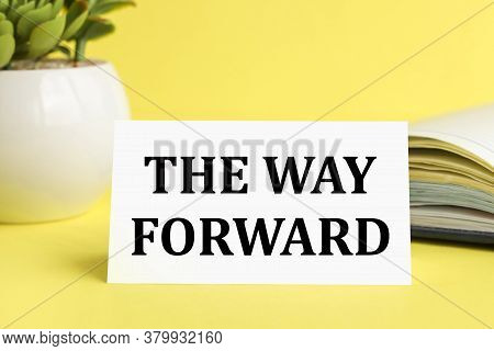 The Way Forward. Text On White Paper On Yellow Background