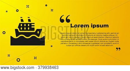 Black Cruise Ship In Ocean Icon Isolated On Yellow Background. Cruising The World. Vector