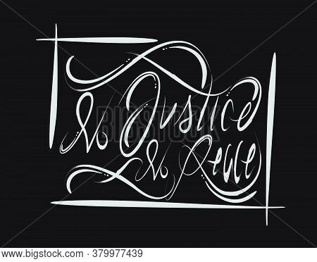 No Justice No Peace Lettering Text On Black Background In Vector Illustration