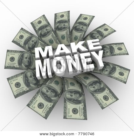 Make Money - 100 Dollar Bills And Words