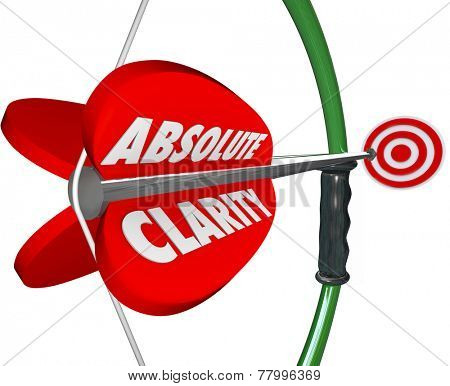 Absolute Clarity words on bow and arrow aiming at bulls-eye target to illustrate perfect focus, confidence, precision and determination poster