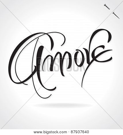 AMORE (Love in Italian) original custom hand lettering -- handmade calligraphy, vector (eps8)