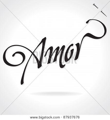 AMOR (Love in Spanish) original custom hand lettering -- handmade calligraphy, vector (eps8)