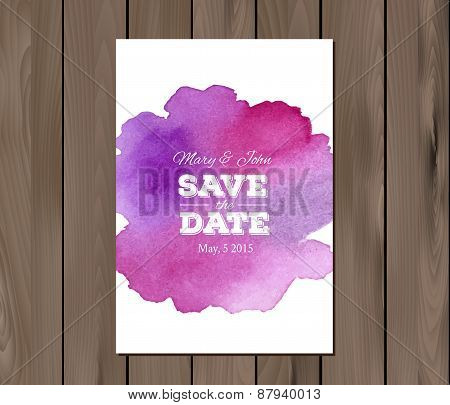 EPS 10 vector - Save the date wedding invitation with watercolor stain and typographic elements. Card template on a wooden background. Free fonts used - Nexa Rust, Alex Brush, Crimson poster