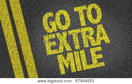 Go To Extra Mile written on the road