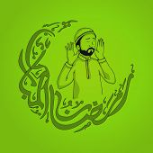Islamic holy month of prayers, Ramadan Kareem concept with illustration of a Muslim Man calling for Azan(a term of Namaz, Muslim's Prayer) and calligraphic text in moon shape on green background.  poster