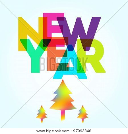 New Year Card With The Different Colored Big Letters And Trees