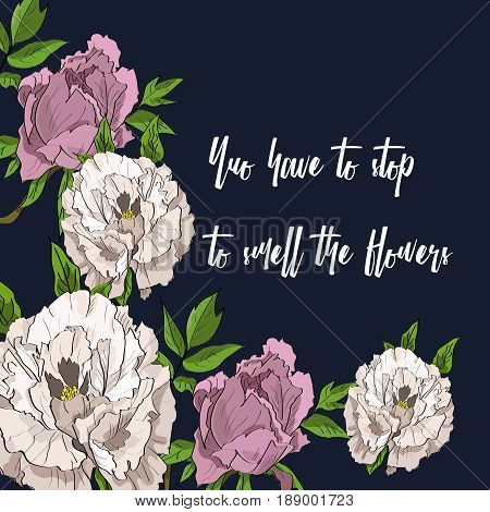 Hand Drawn Poster With White And Rosy Peony Flowers. You Have To Stop To Smell The Flowers.