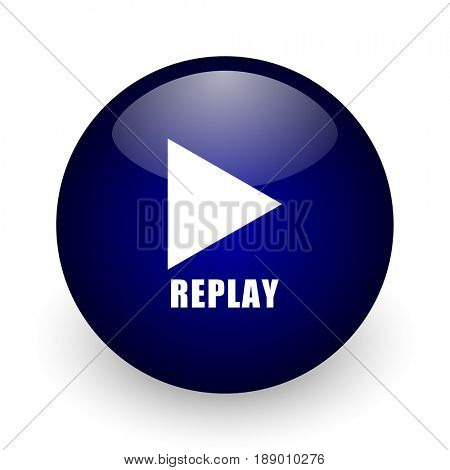 Replay blue glossy ball web icon on white background. Round 3d render button.