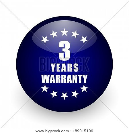 Warranty guarantee 3 year blue glossy ball web icon on white background. Round 3d render button.