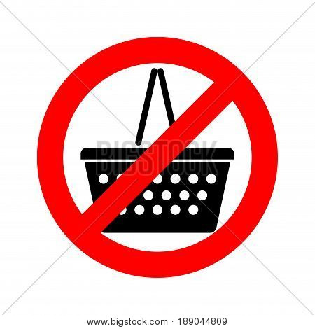 Stop Shopping Basket. Red Stop Sign Is Forbidden, Ban
