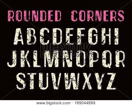 Decorative sans serif font with rounded corners. Letters with shabby texture. Print on black background