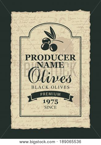 vector label for black olives with a branch and olives on the background of the manuscript in a ragged frame