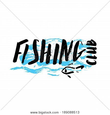 Lettering fishing club, hand drawn with brush pen, inc. Vector. Logo. Could be used for fishing club, restaurant, sport fishing club.