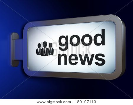 News concept: Good News and Business People on advertising billboard background, 3D rendering