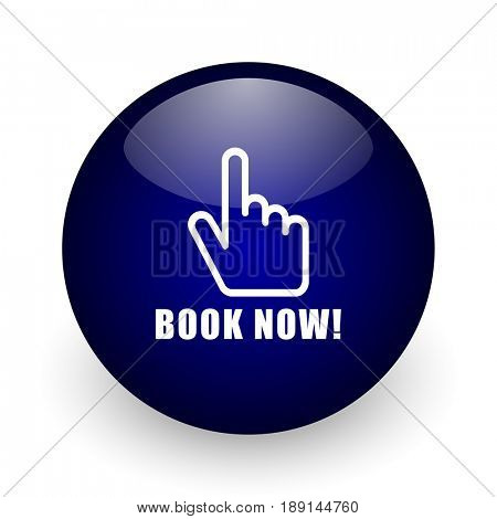 Book now blue glossy ball web icon on white background. Round 3d render button.