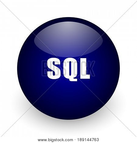 Sql blue glossy ball web icon on white background. Round 3d render button.