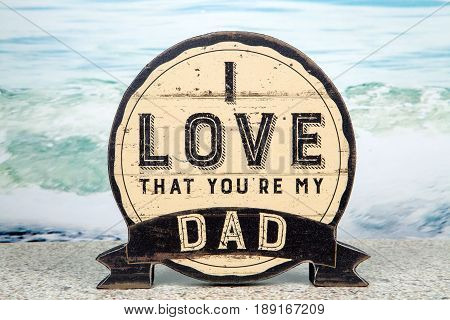 A sign decoration for the Father's Day holiday