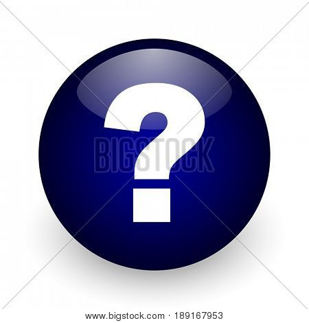 Question mark blue glossy ball web icon on white background. Round 3d render button.