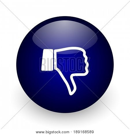 Dislike blue glossy ball web icon on white background. Round 3d render button.