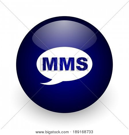 Mms blue glossy ball web icon on white background. Round 3d render button.