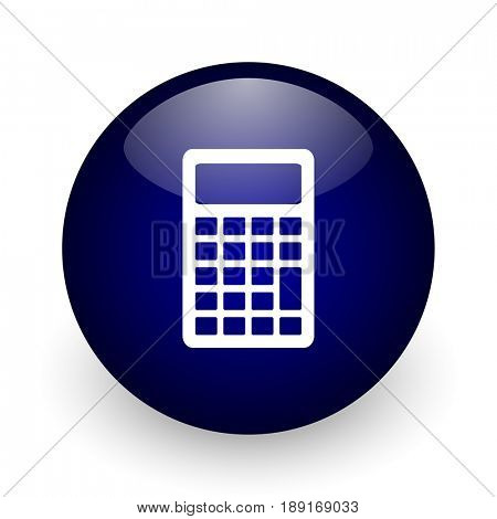 Calculator blue glossy ball web icon on white background. Round 3d render button.