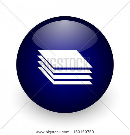Layers blue glossy ball web icon on white background. Round 3d render button.