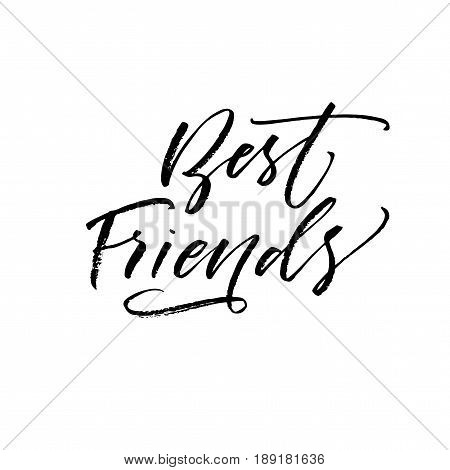 Best friends postcard. Ink illustration. Modern brush calligraphy. Isolated on white background.