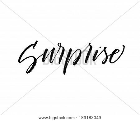 Surprise hand drawn lettering. Ink illustration. Modern brush calligraphy. Isolated on white background.