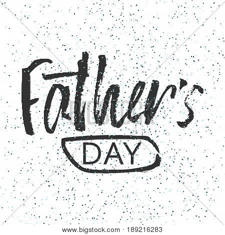 Happy Father's Day design background. Lettering design. Greeting card. Calligraphy Background template for Father's Day. Vector illustration