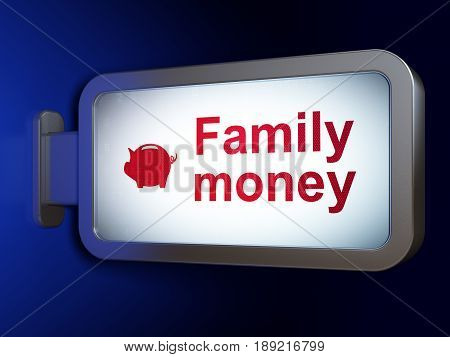 Currency concept: Family Money and Money Box on advertising billboard background, 3D rendering